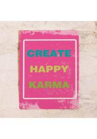 Жестяная табличка  Create happy carma