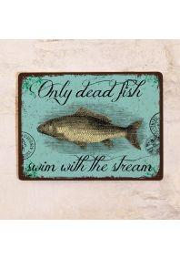 Только мертвая рыба плывет по течению