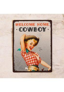 Жестяная табличка Welcome home, cowboy