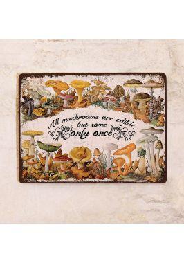 Табличка Все грибы съедобны (eng)