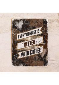 Офисная табличка Все лучше с кофе