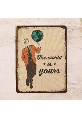 Мотивационная табличка The world is yours