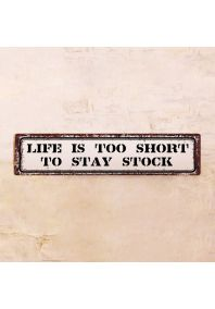 Табличка Life is too short to stay stock