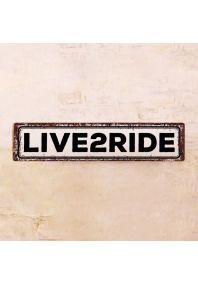 Жестяная табличка Live 2 Ride