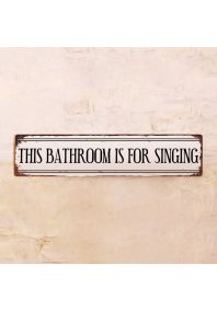 Табличка This bathroom is for singing