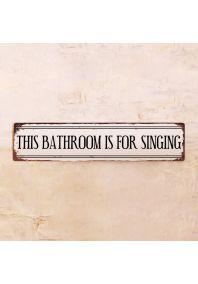 Табличка This bathroom is for singing