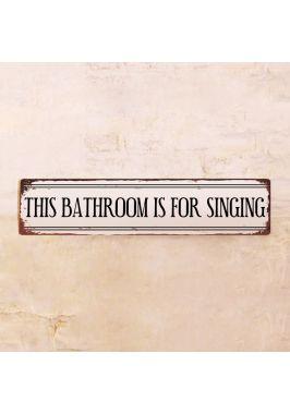 Жестяная табличка This bathroom is for singing