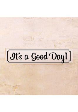 Табличка It's a good day!