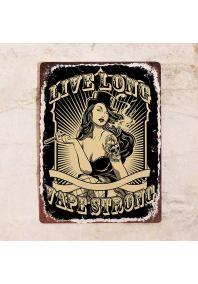 Live Long - Vape Strong