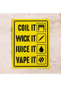 Coil it - Wick it - Juice it - Vape it