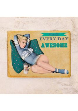 Жестяная табличка  Makе every day awesome